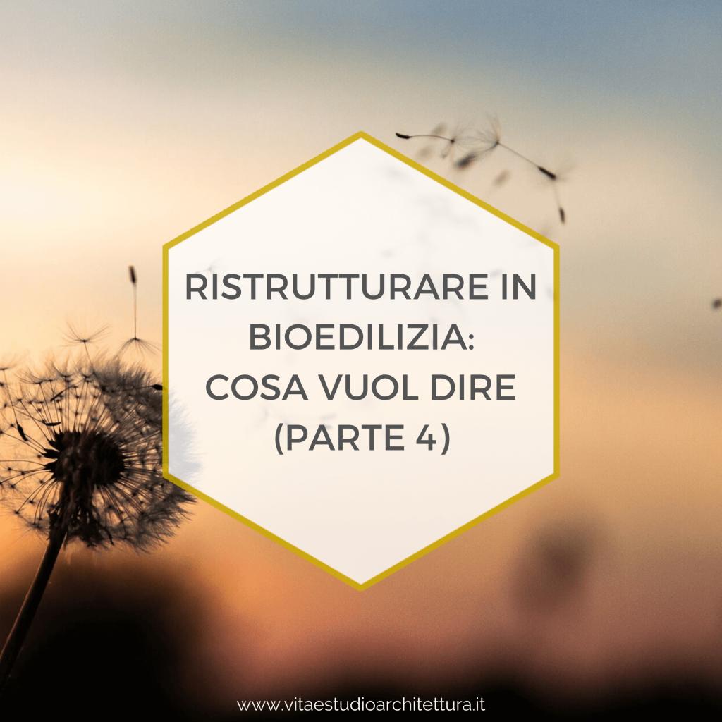 Ristrutturare in bioedilizia parte 4